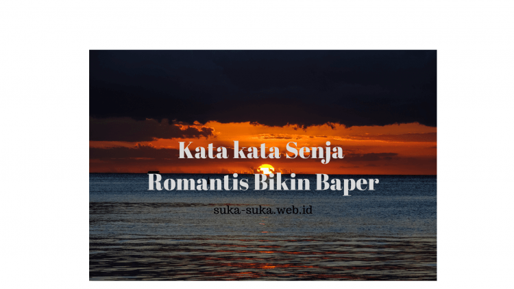 1001 Kata Kata Senja Yang Indah Romantis Menyentuh Hati