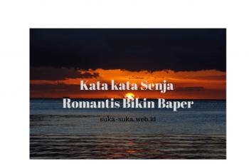 Kata kata Senja Romantis Bikin Baper