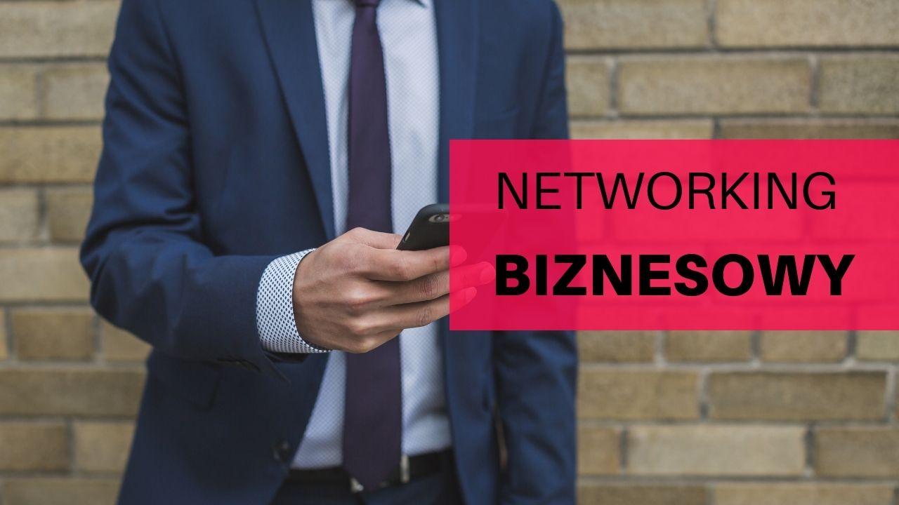 Networking pomoc w Twoim biznesie