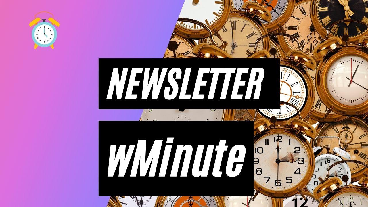 Newsletter w minute