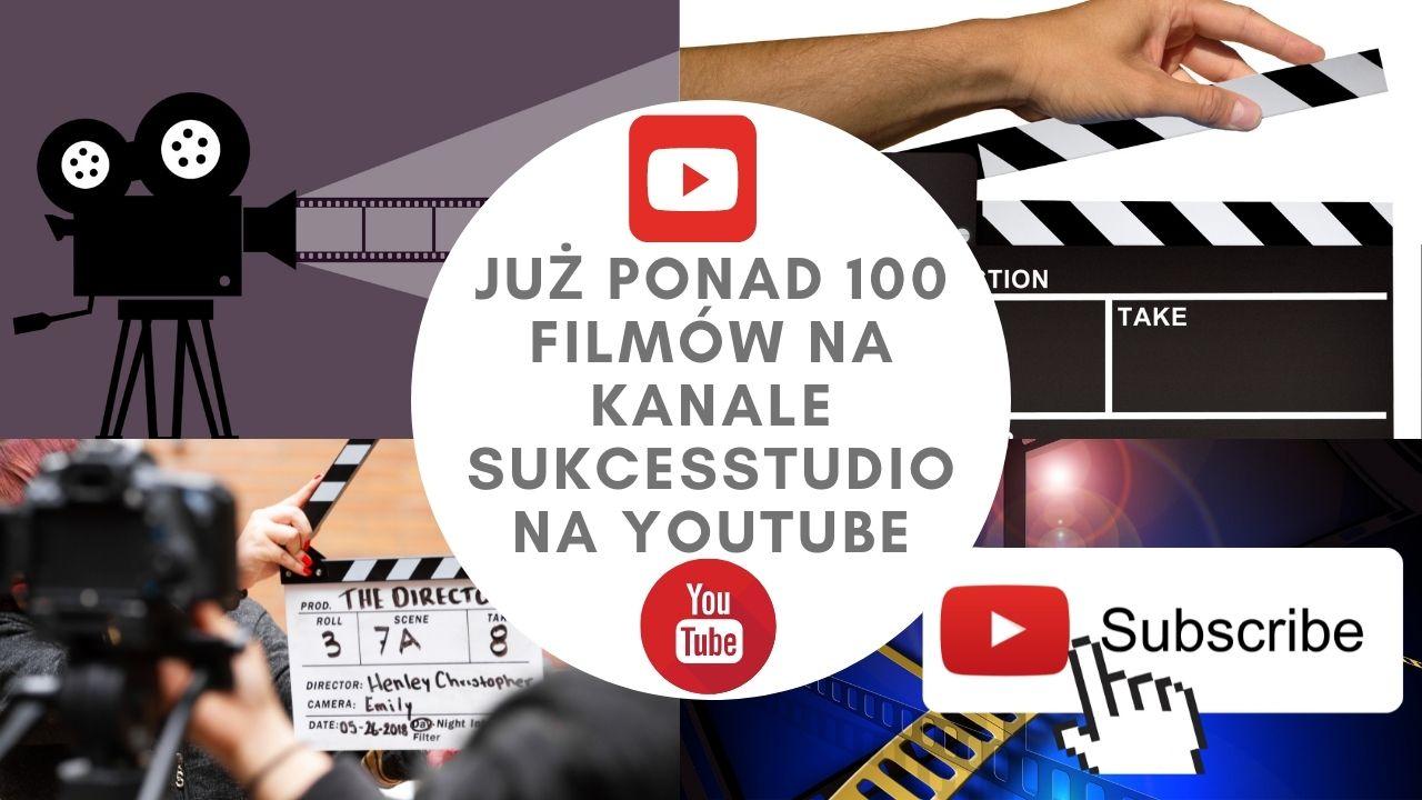 Już ponad 100 filmów na kanale SukcesStudio
