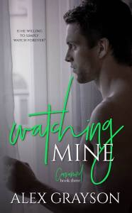 Release Blitz & Review: Watching Mine by Alex Grayson