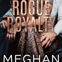 Rogue Royalty by Meghan March Blog Tour & Review