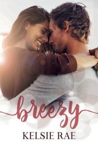 Breezy by Kelsie Rae Release & Review