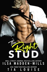 The Right Stud by Ilsa Madden-Mills & Tia Louise Release & Dual Review