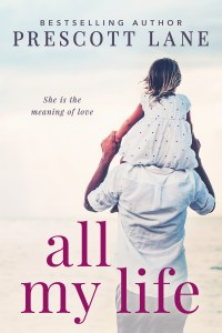 All My Life by Prescott Lane Blog Tour & Review