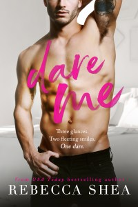 Dare Me by Rebecca Shea Cover Reveal, Re-release & Review