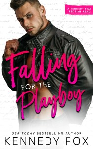 Falling for the Playboy by Kennedy Fox Release Blitz & Review