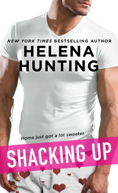 New Print Edition of Sexy Romance SHACKING UP by NY Times Bestselling Author Helena Hunting is available NOW!