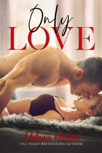 Only Love by Melanie Harlow Blog Tour & Review