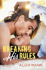 Breaking His Rules by Aliza Mann Release & Review