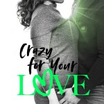 Crazy for Your Love