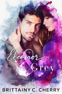 Eleanor & Grey by Brittainy C. Cherry Blog Tour | Review