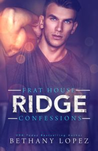 Frat House Confessions: Ridge by Bethany Lopez Blog Tour | Review