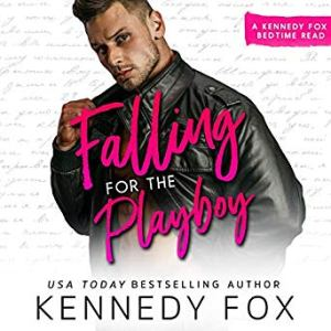 Audio Review: Falling for the Playboy by Kennedy Fox