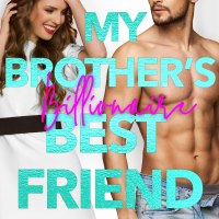 My Brother's Billionaire Best Friend by Max Monroe Blog Tour | Review