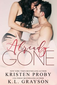 Already Gone by Kristen Proby & K.L. Grayson Blog Tour & Review