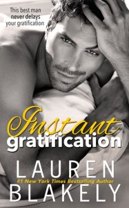 Instant Gratification by Lauren Blakely Release Blitz & Review