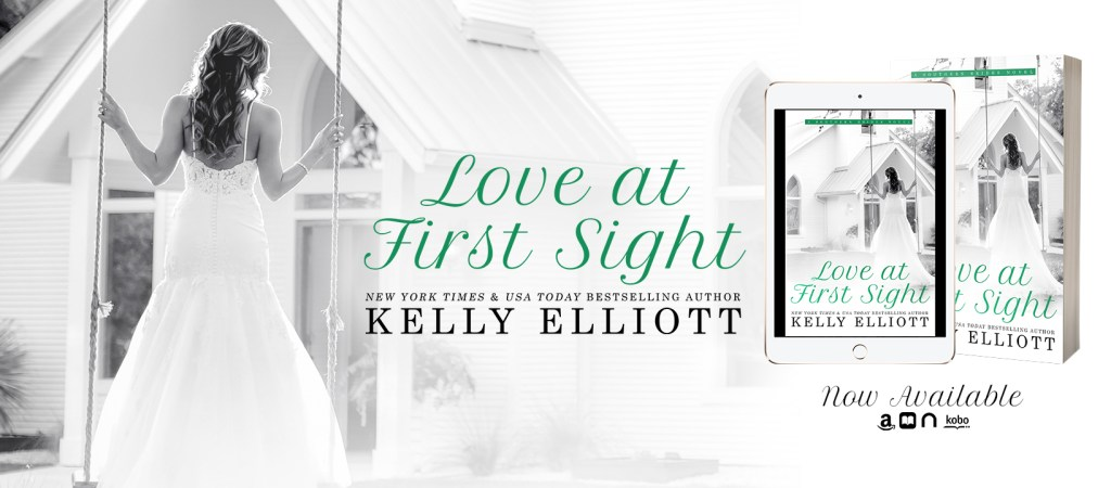 Love At First Sight by Kelly Elliott Banner
