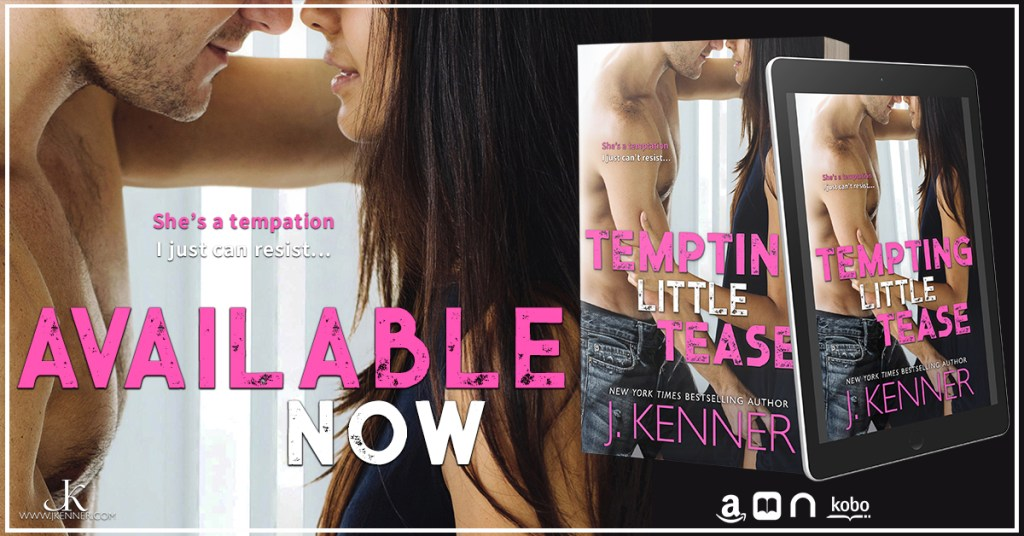 Tempting Little Tease by J. Kenner Now Live