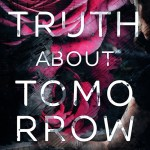 The Truth About Tomorrow by B. Celeste