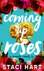 Coming Up Roses by Staci Hart Blog Tour & Review