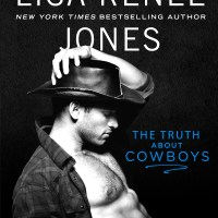 The Truth About Cowboys by Lisa Renee Jones Blog Tour & Review