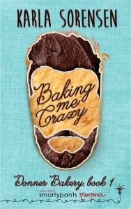 Baking Me Crazy by Karla Sorensen Blog Tour & Review