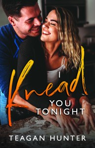 I Knead You Tonight by Teagan Hunter Release Blitz & Review
