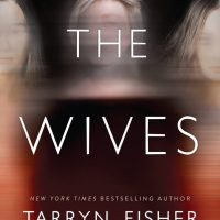 The Wives by Tarryn Fisher Release & Dual Review