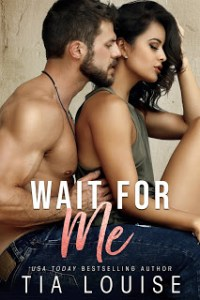 Wait for Me by Tia Louise Release & Review