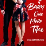 Fake It Baby One More Time by Logan Chance