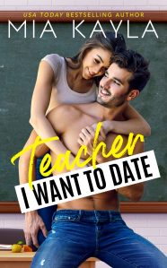 Teacher I Want to Date by Mia Kayla Release & Review