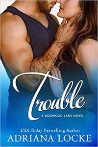 Trouble by Adriana Locke Release Blitz & Review