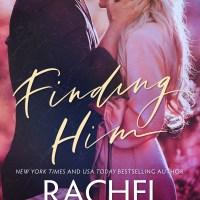 Finding Him by Rachel Van Dyken Release & Review