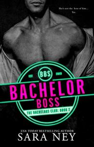 Bachelor Boss by Sara Ney Release & Review