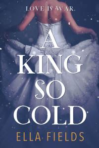 A King So Cold by Ella Fields Release & Review