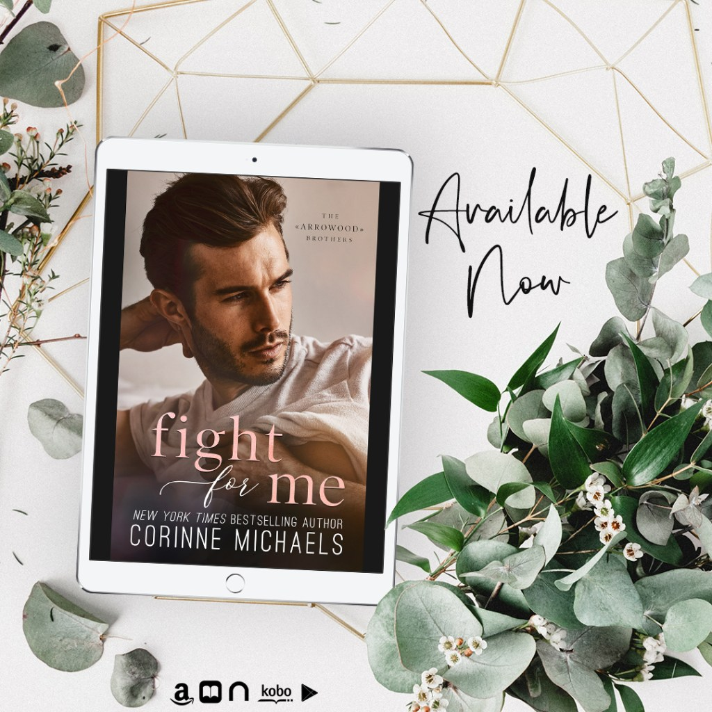 Fight for Me by Corinne Michaels is available now