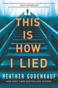This Is How Lied by Heather Gudenkauf Blog Tour & Review