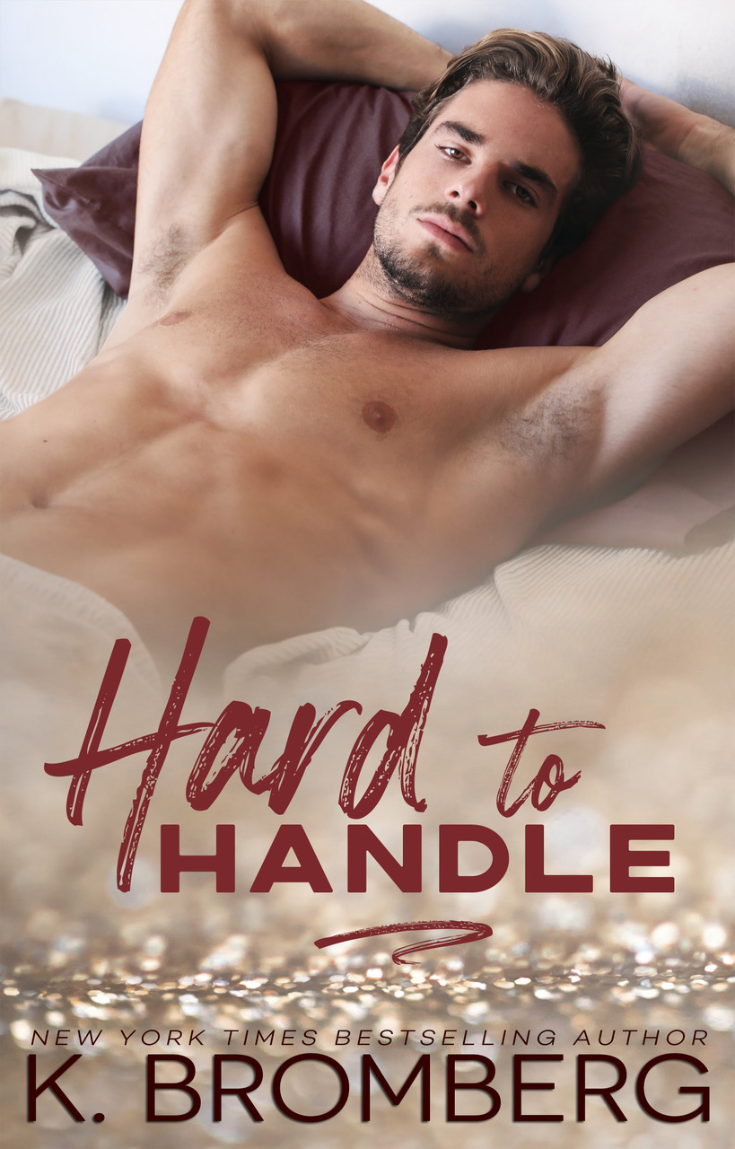 Hard to Handle by K. Bromberg Release Blitz & Review