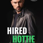 Hired Hottie by Kelsie Rae