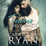 Forever Only Once by Carrie Ann Ryan Audiobook