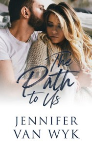 The Path to Us by Jennifer Van Wyk Release & Review