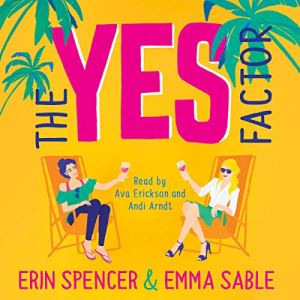 Audio Review: The Yes Factor by Erin Spencer & Emma Sable