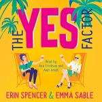 The Yes Factor by Erin Spencer & Emma Sable Audio