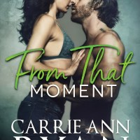 From That Moment by Carrie Ann Ryan Release & Review