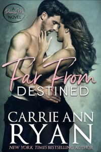 Far From Destined by Carrie Ann Ryan Release & Review