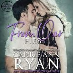 From Our First by Carrie Ann Ryan Audiobook
