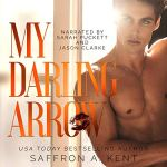 My Darling Arrow by Saffron A. Kent Audiobook