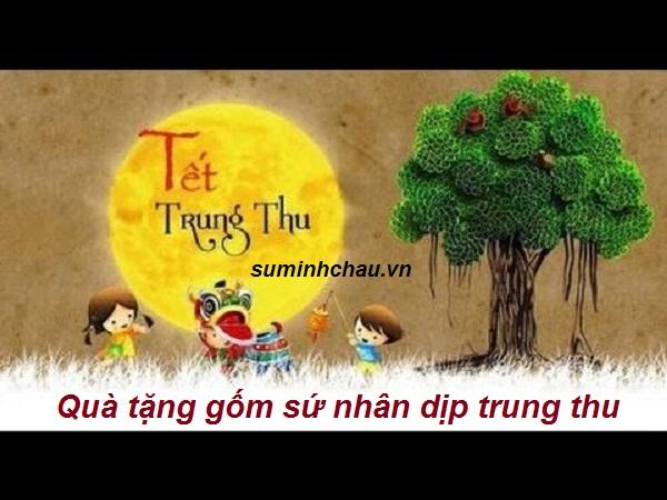 Nhận đặt quà tặng gốm sứ nhân dịp Trung Thu - Quà tặng trung thu giá rẻ 2019